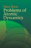 Problems of Atomic Dynamics