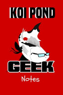Koi Pond Geek Notes
