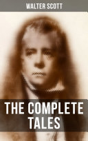 The Complete Tales of Sir Walter Scott