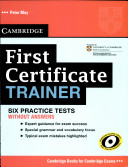 First Certificate Trainer: Six Practices Tests Without Answers
