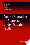 Control Allocation for Spacecraft Under Actuator Faults Book