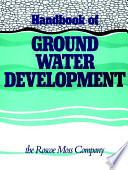 """Handbook of Ground Water Development"" by Roscoe Moss Company"