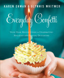 Everyday Confetti: Your Year-Round Guide to Celebrating ...