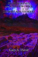 Star Shrines And Earthworks Of The Desert Southwest
