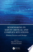 Sensemaking in Safety Critical and Complex Situations