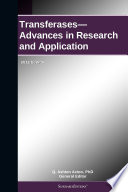 Transferases—Advances in Research and Application: 2012 Edition
