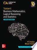 Tulsian's BUSINESS MATHEMATICS, LOGICAL REASONING & STATISTICS