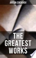 The Greatest Works of Anton Chekhov