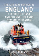 The Lifeboat Service in England  The South Coast and Channel Islands