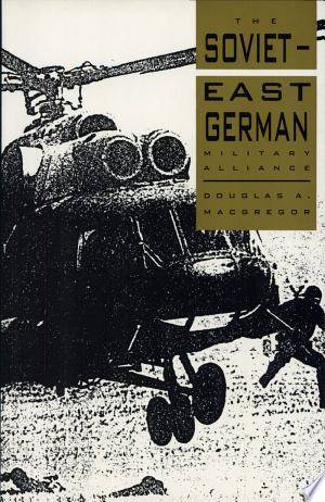 Download The Soviet-East German Military Alliance Free PDF Books - Free PDF