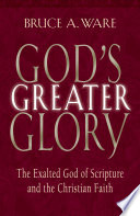 Read Online God's Greater Glory For Free