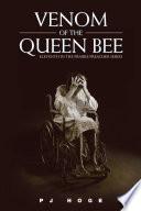 Venom Of The Queen Bee