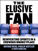 Pdf The Elusive Fan: Reinventing Sports in a Crowded Marketplace Telecharger