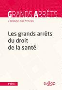 Pdf Les grands arrêts du droit de la santé - 3e ed. Telecharger