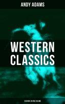 Western Classics - Andy Adams Edition (19 Books in One Volume) Pdf/ePub eBook