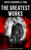 The Greatest Works of Sheridan Le Fanu (65+ Novels & Short Stories in One Edition) Pdf/ePub eBook