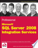 """Professional Microsoft SQL Server 2008 Integration Services"" by Brian Knight, Erik Veerman, Grant Dickinson, Douglas Hinson, Darren Herbold"