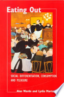 """""""Eating Out: Social Differentiation, Consumption and Pleasure"""" by Alan Warde, Lydia Martens, Cambridge University Press"""