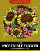 Incredible Flower Coloring Book for Adults