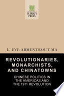 Revolutionaries  Monarchists  and Chinatowns Book PDF