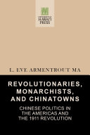 Revolutionaries, Monarchists, and Chinatowns