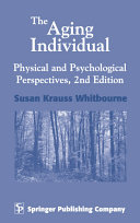 The Aging Individual: Physical and Psychological ...