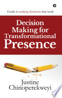 Decision Making for Transformational Presence Book PDF