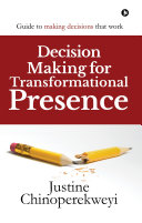 Decision Making for Transformational Presence