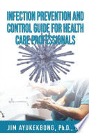 Infection Prevention and Control Guide for Health Care Professionals