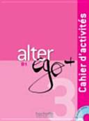 Alter Ego B1: Cahier d ́activites. Cd audio