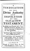 A Vindication of the Divine Authority and Inspiration of the Old and New Testament. In answer to ... Five Letters concerning the Inspiration of the Holy Scriptures [by J. Le Clerc]. ebook