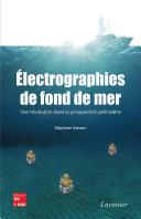 Électrographies de fond de mer – une révolution dans la prospection pétrolière ?