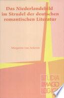 Das Niederlandebild im Strudel der deutschen romantischen Literatur