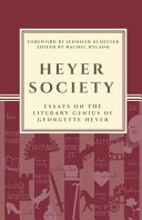 Heyer Society   Essays on the Literary Genius of Georgette Heyer