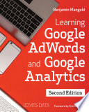"""Learning Google AdWords and Google Analytics: Second Edition"" by Benjamin Mangold"