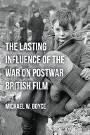 The Lasting Influence of the War on Postwar British Film Pdf/ePub eBook