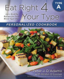 Eat Right 4 Your Type Personalized Cookbook Type A Book