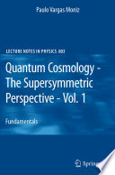 Quantum Cosmology - The Supersymmetric Perspective - Vol. 1
