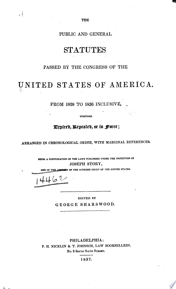 The Public and General Statutes Passed by the Congress of the United States of America  1828 1836  i e  1837