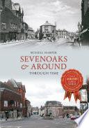 Sevenoaks & Around Through Time
