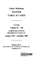 Labor Relation MASTER TABLE of CASES    Covering Vol  91 105   LABOR RELATIONS REFERENCE MANUAL   January 1976 December 1980