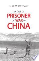I Was a Prisoner of War in China
