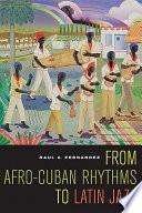 From Afro Cuban Rhythms to Latin Jazz