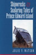 Shipwrecks and Seafaring Tales of Prince Edward Island [Pdf/ePub] eBook