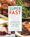 Super Fast Instant Pot Pressure Cooker Cookbook