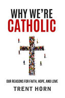 Why We re Catholic Book
