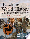 Teaching World History in the Twenty first Century  A Resource Book Book PDF