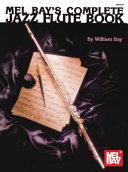 Mel Bay S Complete Jazz Flute Book