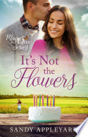 It s Not the Flowers