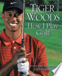 """How I Play Golf"" by Tiger Woods"